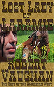 Lost Lady of Laramie (The Founders Book 1) by [Vaughan, Robert]