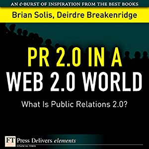 PR 2.0 in a Web 2.0 World Audiobook