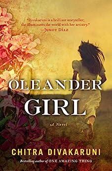 Oleander Girl: A Novel by [Divakaruni, Chitra Banerjee]