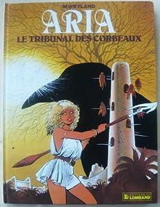 """Afficher """"Aria n° 7 Tribunal des corbeaux (Le)"""""""