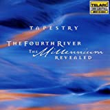 Tapestry: Fourth River: Millennium Revealed
