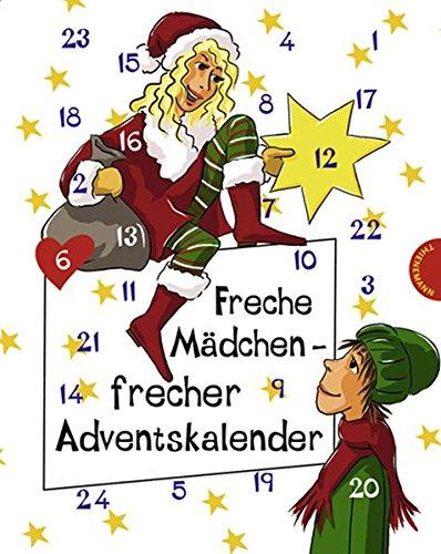 Freche Mädchen - frecher Adventskalender (Freche Mädchen – freche Bücher!)