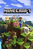 Minecraft : A Beginner's Guide and Instructions