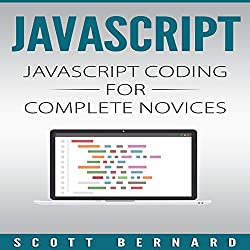 Javascript: Javascript Coding for Complete Novices, Volume 1