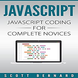 Javascript: Javascript Coding for Complete Novices, Volume 1 Audiobook
