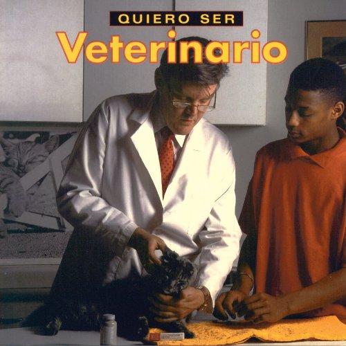 Quiero ser Veterinario (Spanish Edition) [Dan Liebman] (Tapa Blanda)