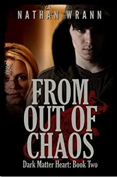 From Out Of Chaos (Dark Matter Heart Vampire Book 2) by [Wrann, Nathan]