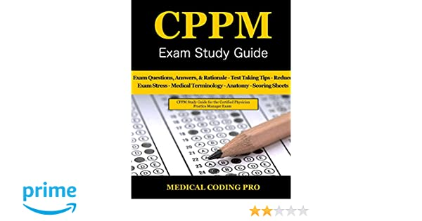 CPPM Exam Study Guide: 150 Certified Physician Practice Manager Exam ...