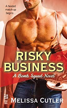 Risky Business (Bomb Squad Novel) by [Cutler, Melissa]