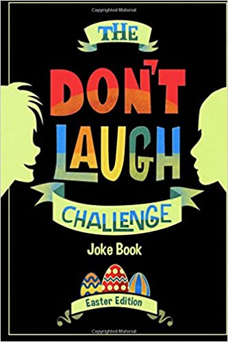 The dont laugh challenge easter edition easter edition dont the dont laugh challenge easter edition easter edition dont laugh challenge easter joke book for kids with knock knock jokes and riddles included negle Choice Image