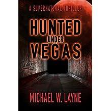 Hunted Under Vegas (A Trent Walker Supernatural Thriller Book 2)