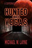 Hunted Under Vegas (A Trent Walker Supernatural Thriller Book 2)