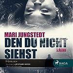 Den du nicht siehst   Mari Jungstedt