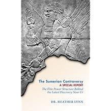 The Sumerian Controversy: A Special Report (Mysteries in Mesopotamia Book 1)