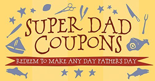 Super Dad Coupons: Redeem to Make Any Day Father's Day