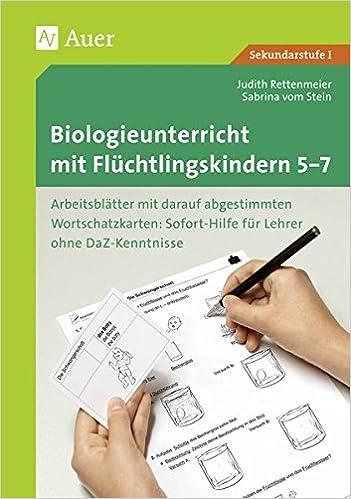 Biologieunterricht mit Flüchtlingskindern 5-7: Arbeitsblätter mit ...