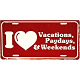 LP - 356 I Love Vacation Paydays Weekends License Plate - 486