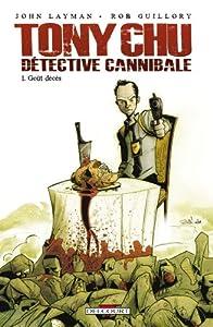 vignette de 'Tony Chu : Détective Cannibale n° 1<br /> Goût décès (John Layman)'