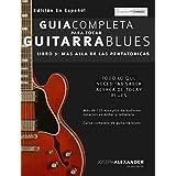 Guía completa para tocar guitarra blues: Libro 3 - Más allá de las pentatónicas (Spanish Edition)