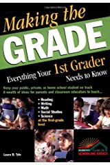 Making the Grade: Everything Your 1st Grader Needs to Know Paperback