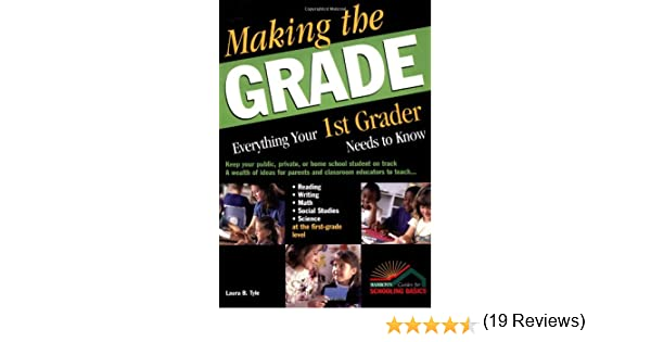 Making the Grade: Everything Your 1st Grader Needs to Know: Laura ...