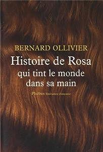 vignette de 'Histoire de Rosa qui tint le monde dans sa main (Bernard Ollivier)'