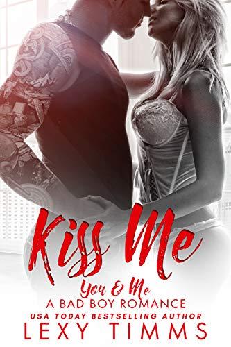 Kiss Me (You & Me - A Bad Boy Romance Book 3)