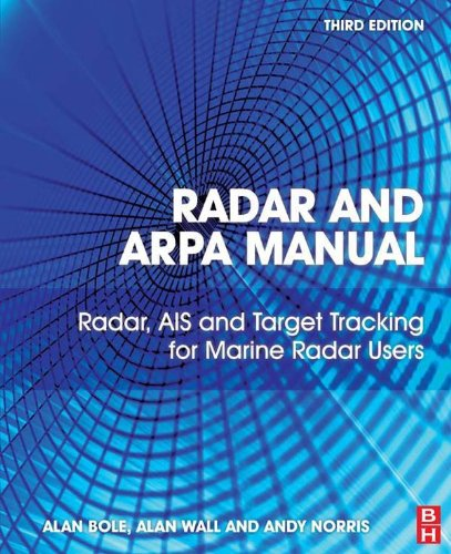 Radar and ARPA Manual: Radar, AIS and Target Tracking for Marine Radar Users (Tracking Wall System)