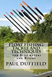 Float Fishing Tackle and Techniques for Stillwaters and Rivers