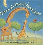 If Animals Kissed Good Night, Ann Whitford Paul, 0374380511