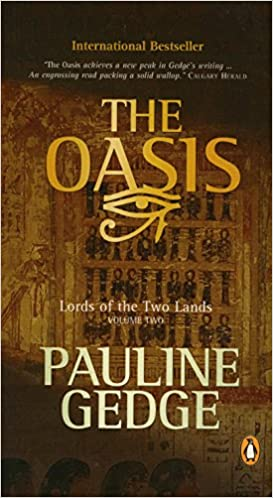The Oasis Lords Of The Two Lands Book 2 Pauline Gedge