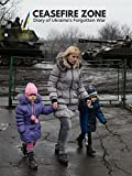 Ceasefire Zone: Diary of Ukraine's Forgotten War
