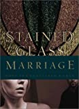 img - for Stained Glass Marriage: Hope for Shattered Homes book / textbook / text book