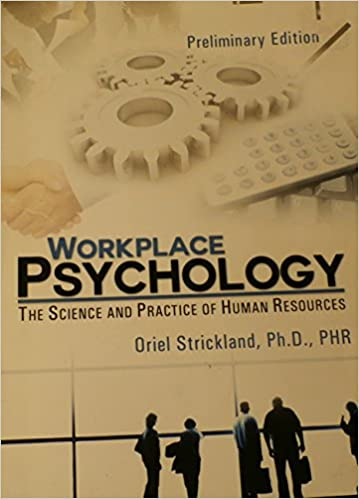 Workplace Psychology: The Science and Practice of Human Resources [Preliminary Edition]