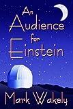 An Audience for Einstein (2006 EPPIE Award Winner)