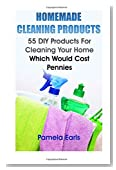 Homemade Cleaning Products: 55 DIY Products For Cleaning Your Home Which Would Cost Pennies: (Kitchen Cleaner, Bathroom Disinfectant, Laundry ... Air Freshener) (Declutter, Organizing)