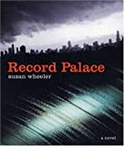 The Record Palace, Susan Wheeler, 1555974201