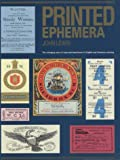 img - for Printed Ephemera: The Changing Uses of Type and Letterforms in English and American Printing book / textbook / text book