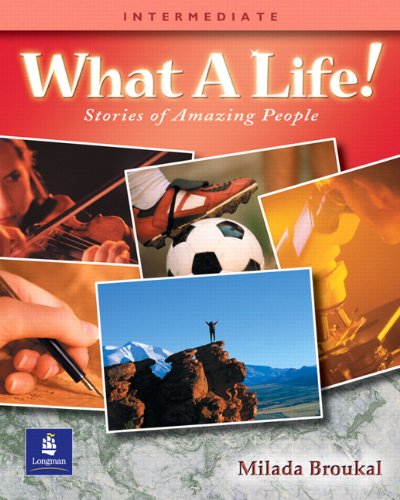 What a Life!:  Stories of Amazing People  (Intermediate Level)