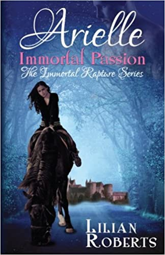 Arielle Immortal Passion: Volume 3 (Immortal Rapture Series)