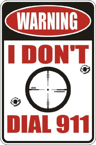 "Metal Sign Warning I Don/'t Dial 911 8"" x 12"" Aluminum S127"