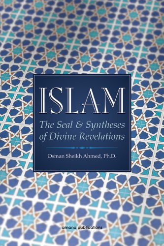 Islam: The Seal & Syntheses of Divine Revelations
