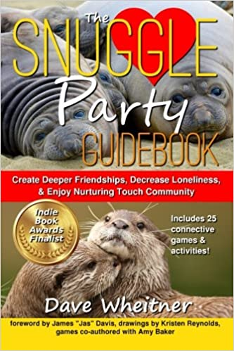 Book The Snuggle Party Guidebook: Create Deeper Friendships, Decrease Loneliness, & Enjoy Nurturing Touch Community