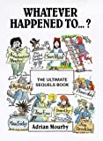 Whatever Happened To... ?, Adrian Mourby, 0285634011