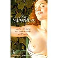 Les Libertines : Les plus belles oeuvres de la littérature érotique au féminin