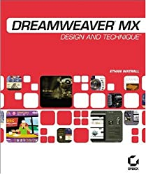 Dreamweaver MX: Design and Technique (With CD-ROM)