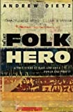 : The Last Folk Hero: A True Story of Race and Art, Power and Profit