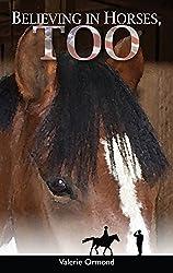 Believing in Horses, Too