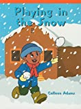 Playing in the Snow, Colleen Adams, 1404256571