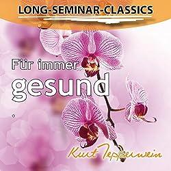 Für immer gesund (Long-Seminar-Classics)